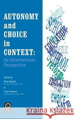 Autonomy and Choice in Context : An International Perspective R. Shapira P. Cookson Shapira R 9780080427775