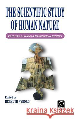 Scientific Study of Human Nature: Tribute to Hans J.Eysenck at Eighty Helmuth Nyborg H. Nyborg Nyborg H 9780080427874