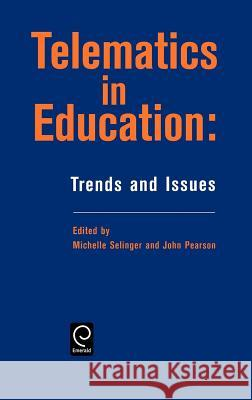 Telematics in Education: Trends and Issues M. Selinger J. Pearson Selinger M 9780080427881