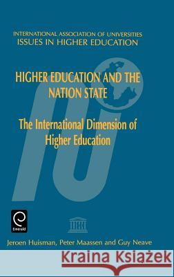 Higher Education and the Nation State Huisman J J. Huisman P. Maassen 9780080427904