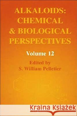 Alkaloids: Chemical and Biological Perspectives William Ed. S.W. Ed. Pelletier S. W. Pelletier 9780080428055