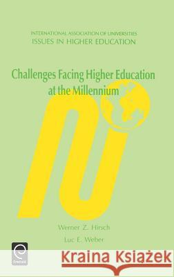 Challenges Facing Higher Education at the Millennium W. Z. Hirsch L. E. Weber W. Z. Hirsch 9780080428178