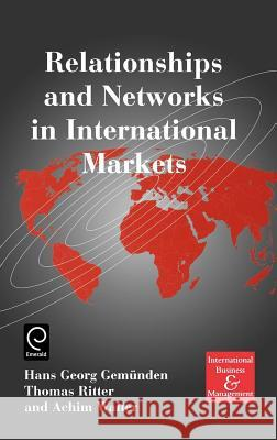 Relationships and Networks in International Markets H. G. Gemunden T. Ritter A. Wlater 9780080430638