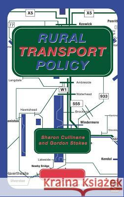 Rural Transport Policy Sharon Cullinane G. Stokes S. Cullinane 9780080430706