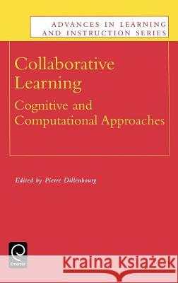 Collaborative Learning : Cognitive and Computational Approaches Pierre Dillenbourg Dillenbourg                              P. Dillenbourg 9780080430737