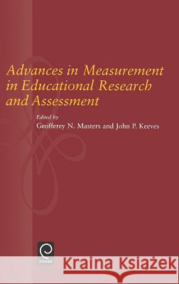 Advances in Measurement in Educational Research and Assessment G. N. Masters J. P. Keeves Masters 9780080433486