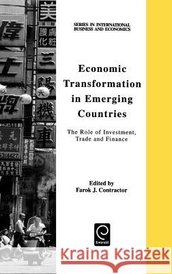 Economic Transformation in Emerging Countries: The Role of Investment, Trade and Finance F. J. Contractor Contractor                               F. J. Contractor 9780080434292 Pergamon