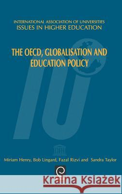 The OECD, Globalisation and Education Policy Henry M M. Henry B. Lingard 9780080434490