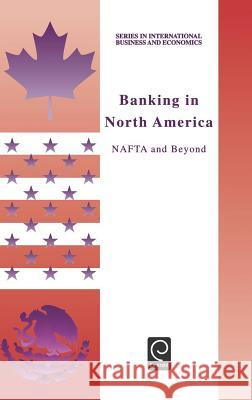 Banking in North America: NAFTA and Beyond J. Haar K. Dandapani Haar J 9780080434575