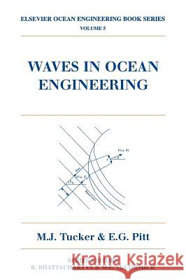 Waves in Ocean Engineering M. J. Tucker M. J. Tucker E. G. Pitt 9780080435664