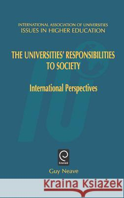 Universities' Responsibilities to Society: International Perspectives Guy R. Neave 9780080435695