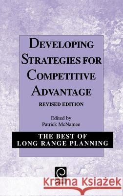 Developing Strategies for Competitive Advantage P. McNamee McNamee Patric Patrick B. McNamee 9780080435749