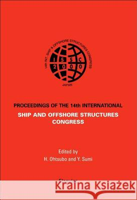 Issc 2003 14th International Ship and Offshore Structures Congress: Issc 2003 - 3 Volume Set Y. Sumi H. Ohtsubo Ohtsubo 9780080436029