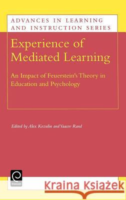 Experience of Mediated Learning: An Impact of Feuerstein's Theory in Education and Psychology Kozulin                                  A. Kozulin B. y. Rand 9780080436470