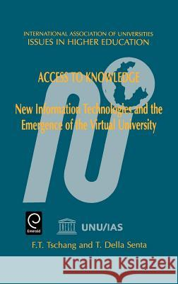 Access to Knowledge: New Information Technologies and the Emergence of the Virtual University Tschang T T. Tschang T. Dell 9780080436708
