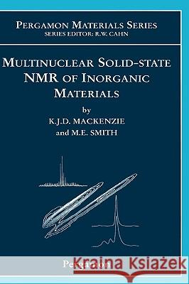 Multinuclear Solid-State Nuclear Magnetic Resonance of Inorganic Materials Kenneth J. D. MacKenzie Mark E. Smith 9780080437873