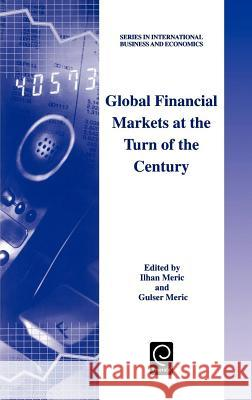 Global Financial Markets at the Turn of the Century I. Meric G. Meric Meric I 9780080437989 Pergamon