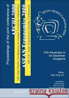 Proceedings of the 4th Asia Pacific Conference on Computer Human Interaction (Apchi 2000) and 6th S.E. Asian Ergonomics Society Conference (ASEAN Ergo K. y. Lim Y. P. Chui G. S. L. Kong 9780080438948