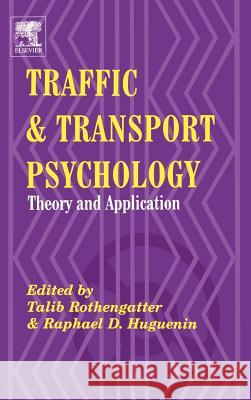 Traffic and Transport Psychology: Proceedings of the Icttp 2000 Talib Rothengatter Raphael Denis Huguenin 9780080439259