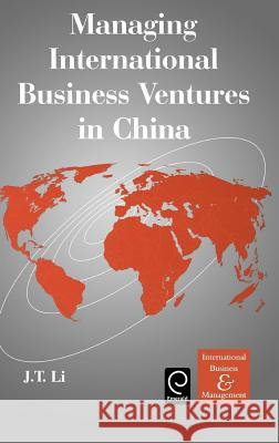Managing International Business Ventures in China Li Jiata J. T. Li Jiatao Li 9780080439334