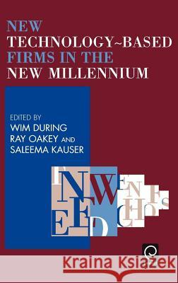New Technology-Based Firms in the New Millennium During Wi W. During Wim During 9780080439761