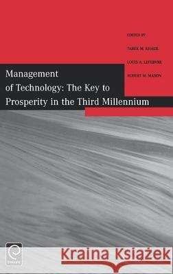 Management of Technology: The Key to Prosperity in the Third Millennium - Selected Papers from the 9th International Conference on Management of Edelstein                                T. Khalil Tarek Khalil 9780080439976