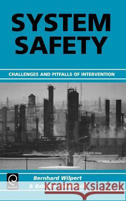System Safety : Challenges and Pitfalls of Intervention F. M. El-Mahallawy Babette Fahlbruch Bernhard Wilpert 9780080440712