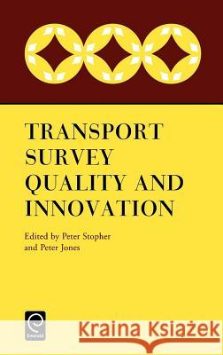 Transport Survey Quality and Innovation Peter Stopher Peter Jones P. Jones 9780080440965