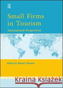 Small Firms in Tourism Rhodri Thomas R. Thomas Rhodri Thomas 9780080441320