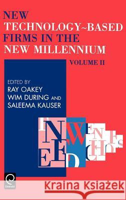 New Technology Based Firms in the New Millennium Volume II, 2 W. During Oakey Ra R. Oakey 9780080441337