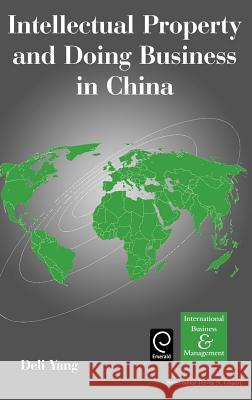 Intellectual Property and Doing Business in China Deli Yang Pervez N. Ghauri 9780080441382
