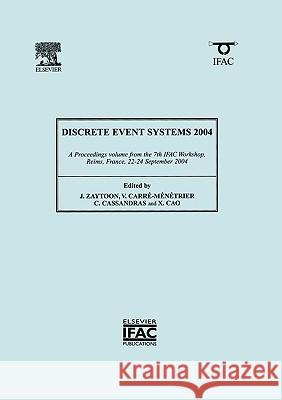 Discrete Event Systems 2004 Verronique Carre-Menetrier XI Ren Cao Janan Zaytoon 9780080441689
