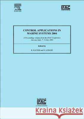 Control Applications in Marine Systems 2004 Reza Katebi Sauro Longhi 9780080441696