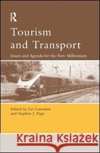 Tourism and Transport: Issues and Agenda for the New Millennium Lumsdon                                  L. M. Lumsdon S. Page 9780080441726