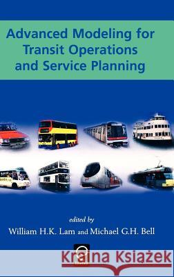 Advanced Modeling for Transit Operations and Service Planning William H. K. Lam Michael G. H. Bell 9780080442068