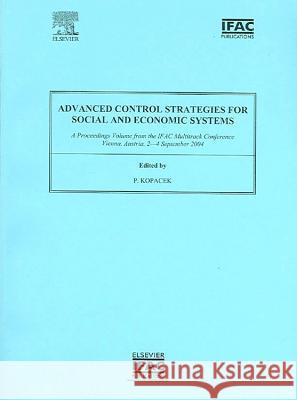Advanced Control Strategies for Social and Economic Systems Peter Kopacek 9780080442426