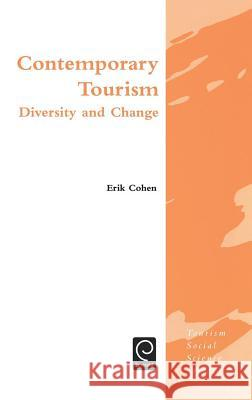 Contemporary Tourism: Diversity and Change Erik Cohen E. Cohen 9780080442440