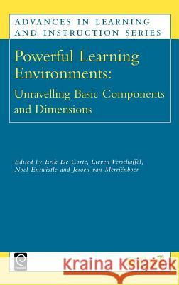 Powerful Learning Environments: Unravelling Basic Components and Dimensions Erik D Lieven Verschaffel Nokl Entwistle 9780080442754