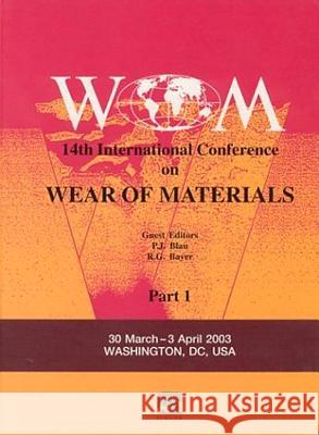Wear of Materials: 14th International Conference P. Blau R. Bayer R. G. Bayer 9780080443010 Elsevier Science