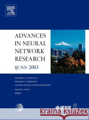 Advances in Neural Network Research: Ijcnn 2003 D. C. Wunsc M. Hasselmo K. Venayagamoorthy 9780080443201