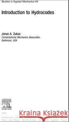 Introduction to Hydrocodes Jonas A. Zukas 9780080443485 Elsevier Science & Technology