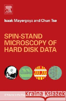 Spin-Stand Microscopy of Hard Disk Data Isaak D. Mayergoyz Chun Tse 9780080444659