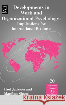 Developments in Work and Organizational Psychology: Implications for International Business Manfusa Shams Paul Jackson 9780080444673