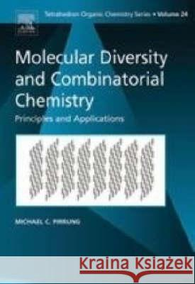 Molecular Diversity and Combinatorial Chemistry: Principles and Applications Michael Pirrung J. E. Baldwin 9780080444932
