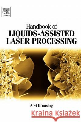 Handbook of Liquids-Assisted Laser Processing Arvi Kruusing 9780080444987