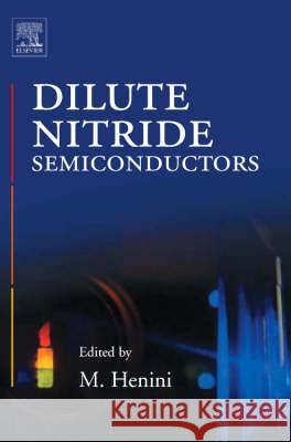 Dilute Nitride Semiconductors Mohamed Henini 9780080445021