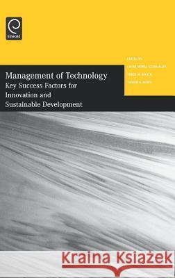 Management of Technology: Key Success Factors for Innovation and Sustainable Development - Selected Papers from the Twelfth International Confer Laure Morel Tarek Khalil Yasser A. Hosni 9780080446493