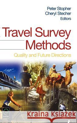 Travel Survey Methods: Quality and Future Directions Peter Stopher Cheryl Stecher 9780080446622