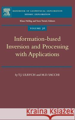 Information-Based Inversion and Processing with Applications Tadeusz J. Ulrych Mauricio D. Sacchi 9780080447216