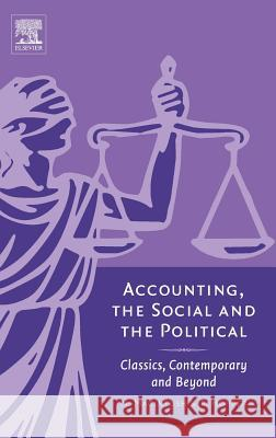 Accounting, the Social and the Political : Classics, Contemporary and Beyond Norman B. McIntosh Trevor Hopper 9780080447254